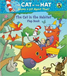 The Cat in the Habitat Flap Book (The Cat in the Hat Knows a Lot About That Series)