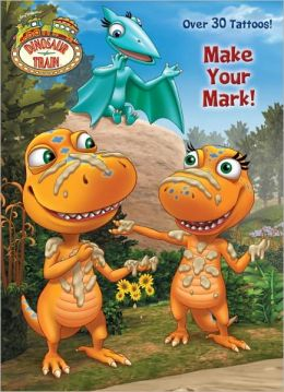 Make Your Mark! (Dinosaur Train)