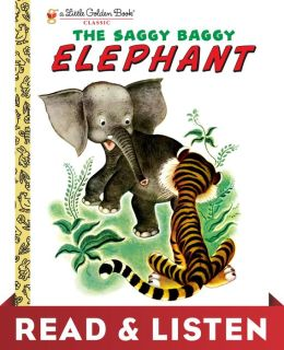 The Saggy Baggy Elephant (Little Golden Book): Read & Listen Edition