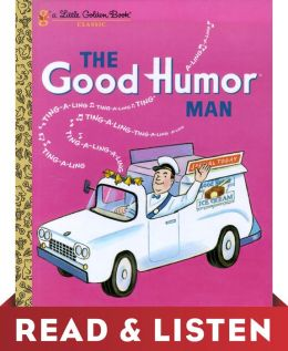 The Good Humor Man (Little Golden Book): Read & Listen Edition