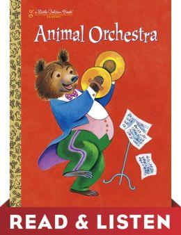 Animal Orchestra (Little Golden Book): Read & Listen Edition