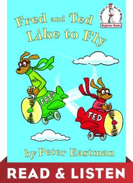 Fred and Ted Like to Fly: Read & Listen Edition