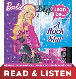 I Can Be a Rock Star (Barbie): Read & Listen Edition