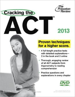 Cracking the ACT with DVD, 2013 Edition