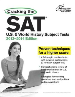 Cracking the SAT U.S. & World History Subject Tests, 2013-2014 Edition