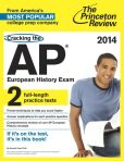 Book Cover Image. Title: Cracking the AP European History Exam, 2014 Edition, Author: Princeton Review