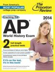 Book Cover Image. Title: Cracking the AP World History Exam, 2014 Edition, Author: Princeton Review