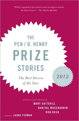 The PEN O. Henry Prize Stories 2012