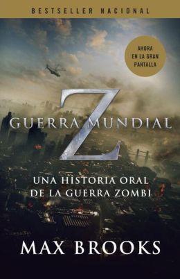 Guerra mundial Z: Una historia oral de la guerra zombi (World War Z: An Oral History of the Zombie War)