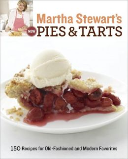 Martha Stewart's New Pies and Tarts: 150 Recipes for Old-Fashioned and Modern Favorites (PagePerfect NOOK Book)