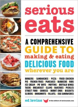 Serious Eats: A Comprehensive Guide to Making and Eating Delicious Food Wherever You Are (PagePerfect NOOK Book)