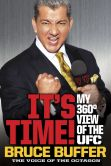 Book Cover Image. Title: It's Time!:  My 360-Degree View of the UFC, Author: Bruce Buffer