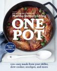 Book Cover Image. Title: One Pot:  120+ Easy Meals from Your Skillet, Slow Cooker, Stockpot, and More, Author: Editors of Martha Stewart Living
