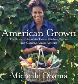 American Grown: The Story of the White House Kitchen Garden and Gardens Across America (PagePerfect NOOK Book)