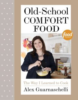 Old-School Comfort Food: The Way I Learned to Cook