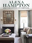 Book Cover Image. Title: Decorating in Detail, Author: Alexa Hampton