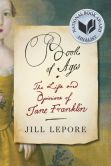 Book Cover Image. Title: Book of Ages:  The Life and Opinions of Jane Franklin, Author: Jill Lepore