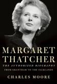 Book Cover Image. Title: Margaret Thatcher:  From Grantham to the Falklands, Author: Charles Moore