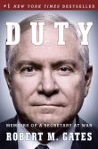 Book Cover Image. Title: Duty:  Memoirs of a Secretary at War, Author: Robert M. Gates