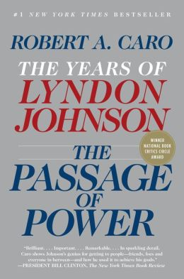 The Passage of Power: The Years of Lyndon Johnson, Volume 4
