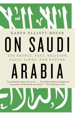 On Saudi Arabia: Its People, Past, Religion, Fault Lines - and Future