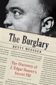 Book Cover Image. Title: The Burglary:  The Discovery of J. Edgar Hoover's Secret FBI, Author: Betty Medsger