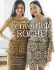 Book Cover Image. Title: Convertible Crochet:  Customizable Designs for Stylish Garments, Author: Doris Chan