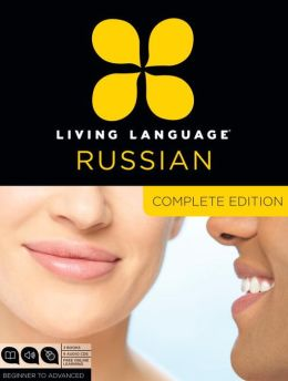 Living Language Russian, Complete Edition: Beginner through advanced course, including coursebooks, audio CDs, and online learning