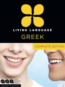 Living Language Greek, Complete Edition: Beginner through advanced course, including coursebooks, audio CDs, and online learning