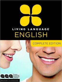 Living Language English, Complete Edition: Beginner through advanced course, including coursebooks, audio CDs, and online learning