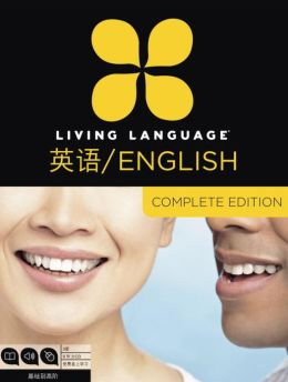 Living Language English for Chinese Speakers, Complete Edition: Beginner through advanced course, including coursebooks, audio CDs, and online learning