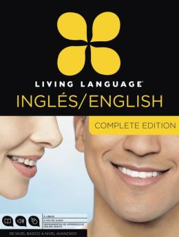 Living Language English for Spanish Speakers, Complete Edition: Beginner through advanced course, including coursebooks, audio CDs, and online learning