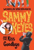 Book Cover Image. Title: Sammy Keyes and the Kiss Goodbye, Author: Wendelin Van Draanen