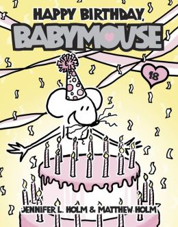 Happy Birthday, Babymouse (Babymouse Series #18) (PagePerfect NOOK Book)