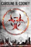 Book Cover Image. Title: Code Orange, Author: Caroline B. Cooney
