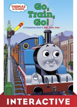 Go, Train, Go! (Thomas the Tank Engine and Friends Series)