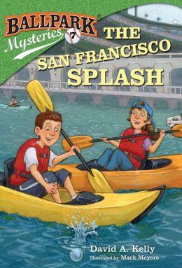The San Francisco Splash (Ballpark Mysteries Series #7)