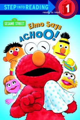 Elmo Says Achoo! (Step into Reading Book Series: A Step 1 Book)