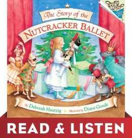 The Story of the Nutcracker Ballet: Read & Listen Edition