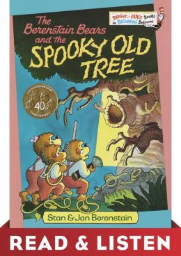 The Berenstain Bears and the Spooky Old Tree: Read & Listen Edition