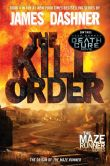 Book Cover Image. Title: The Kill Order (Maze Runner Prequel), Author: James Dashner
