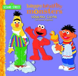 Squeaky Clean: All About Hygiene (Happy Healthy Monsters Series)