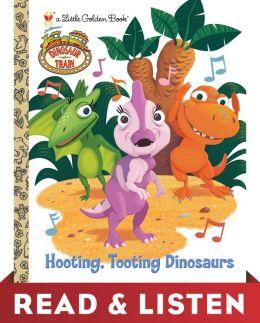 Hooting, Tooting Dinosaurs (Dinosaur Train Series): Read & Listen Edition