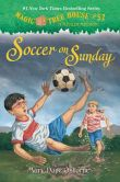 Book Cover Image. Title: Soccer on Sunday (Magic Tree House Series #52), Author: Mary Pope Osborne