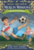 Book Cover Image. Title: Magic Tree House #52:  Soccer on Sunday, Author: Mary Pope Osborne