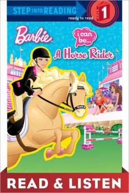 I Can Be a Horse Rider (Barbie Step into Reading Series): Read & Listen Edition
