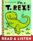 Book Cover Image. Title: I'm a T. Rex! Read & Listen Edition, Author: Dennis Shealy