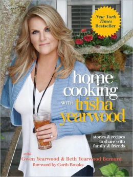 Home Cooking with Trisha Yearwood: Stories and Recipes to Share with Family and Friends (PagePerfect NOOK Book)