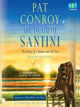 The Death of Santini: The Story of a Father and His Son