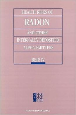Health Risks of Radon and Other Internally Deposited Alpha-Emitters: BEIR IV
